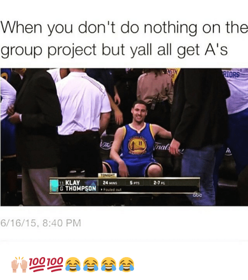 Warriors Come Out To Play Meme: When You Don't Do Nothing On The Group Project But Yall