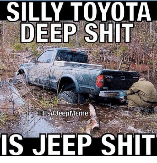 Silly Toyota Deep Shit Celtsajeepmeme Ist Jeep Shit Shit Meme On Meme