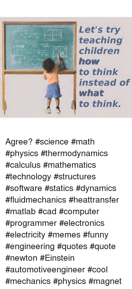 Let S Try Teaching Children How To Think Instead Of What To Think
