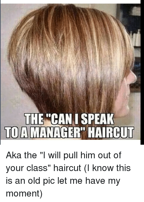 Let me talk to your manager haircut meme