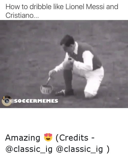 Soccer, Sports, and Lionel Messi: How to dribble like Lionel Messi and  Cristiano..  SOCCERMEMES Amazing 😍 (Credits - @classic_ig @classic_ig )