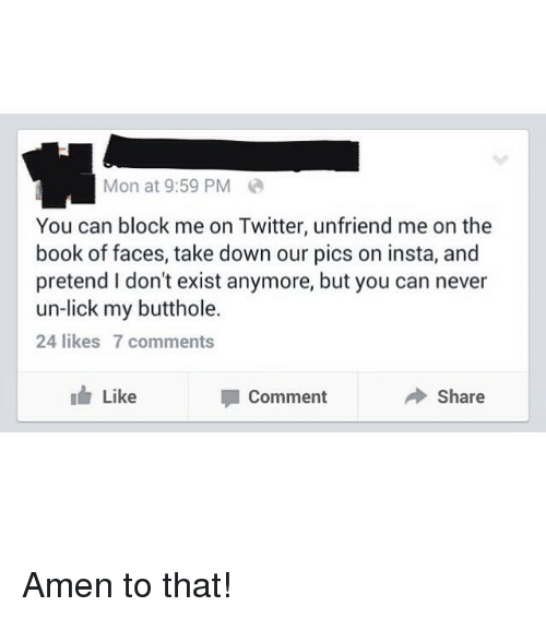 Mon at 959 PM You Can Block Me on Twitter Unfriend Me on the