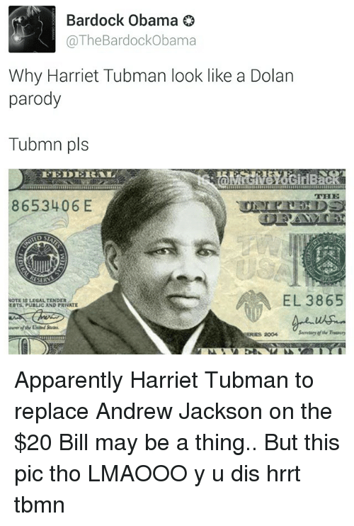Instagram Apparently Harriet Tubman to replace Andrew 5644e3 bardock obama co the bardockobama why harriet tubman look like a
