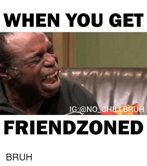 Did you get friendzoned