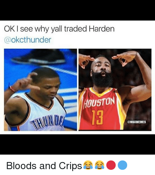 Instagram Bloods and Crips 8ddfb2 oki see why yall traded harden a okcthunder ouston bloods and crips