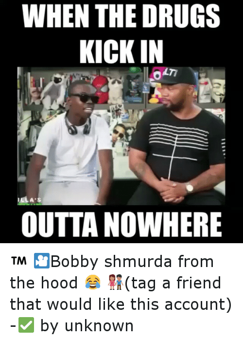 Instagram Bobby shmurda from the hood tag dac164 when the drugs kickin illa s outta nowhere ™ 🎦bobby shmurda from