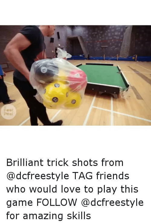 Friends, Love, and Soccer: @@l  Peal Brilliant trick shots from @dcfreestyle -TAG friends who would love to play this game-FOLLOW @dcfreestyle for amazing skills