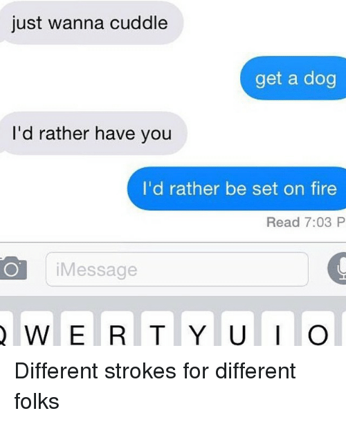 Different Strokes For Different Folks
