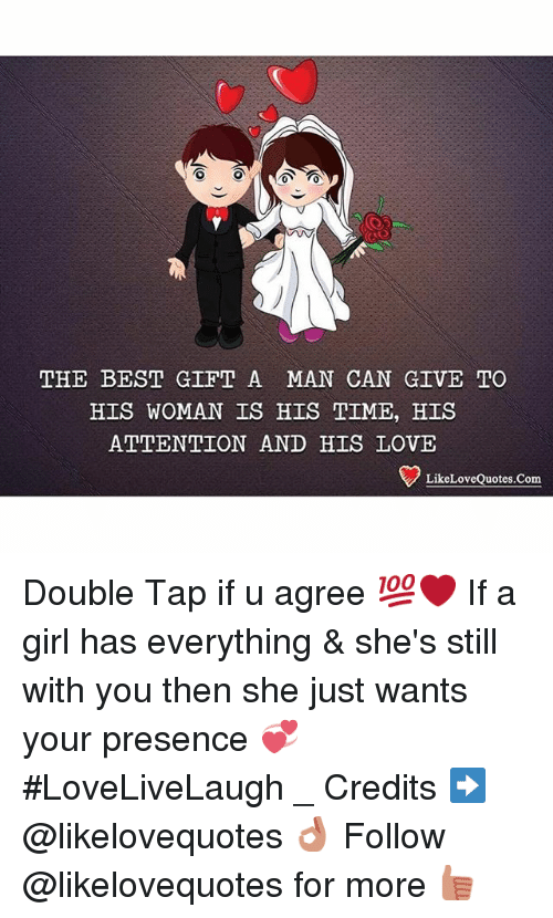the best gift a man can give to his woman is his time his attention