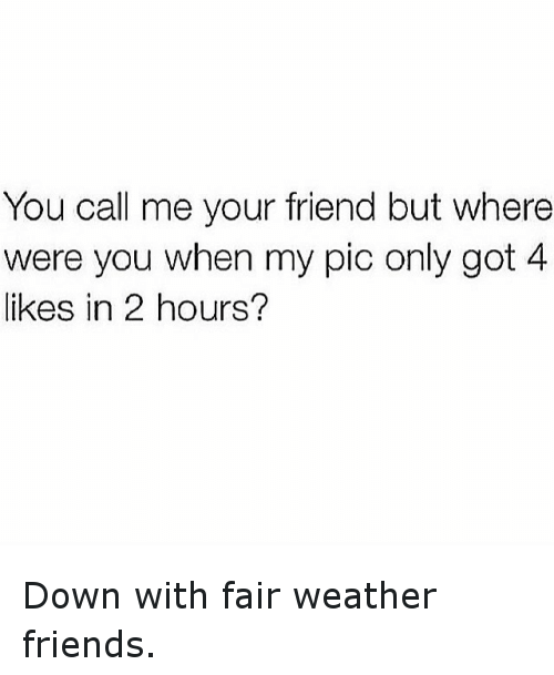 Fair Weather Friends
