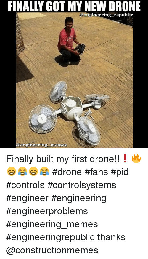 Drone Finals And Meme FINALLY GOT MY NEW DRONE Cengineer