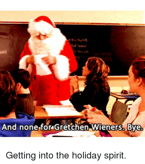 None for gretchen weiners bye