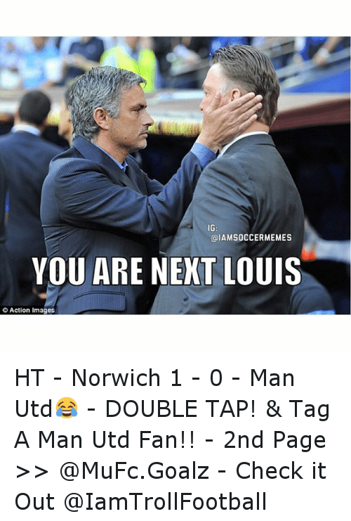 olAMSOCCERMEMES YOU ARE NEXT LOUIS Action Images HT ...