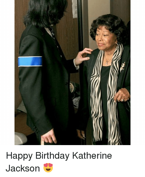 Happy Birthday Katherine Jackson 😍