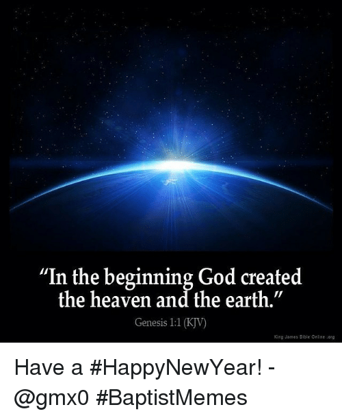 god heaven and bible in the beginning god created the heaven and have a happynewyear gmx0 baptistmemes
