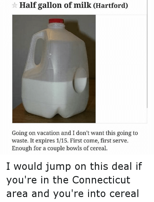 """Craigslist, Weird, and Bowling: """"Half gallon of milk (Hartford)  Going on vacation and I don't want this going to waste. It expires 1/15. First come, first serve. Enough for a couple bowls of cereal."""" I would jump on this deal if you're in the Connecticut area and you're into cereal"""