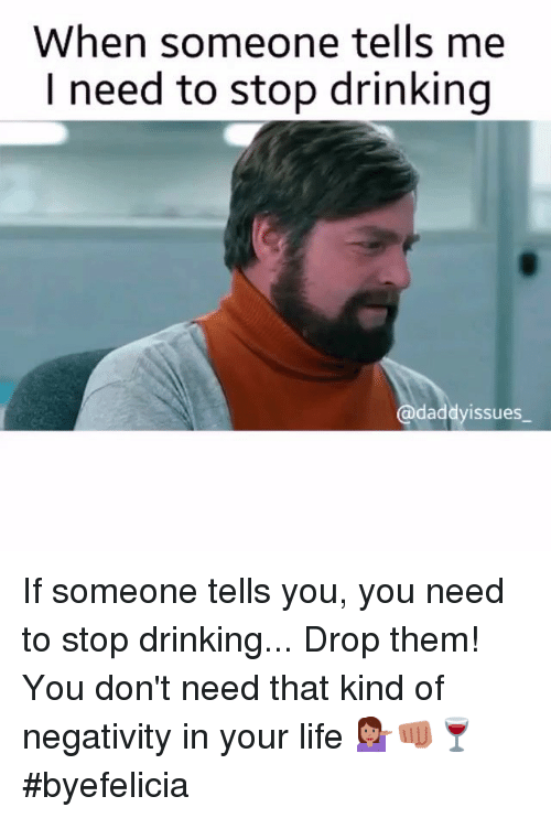 Instagram If someone tells you you need 0b6c8e when someone tells me need to stop drinking daddyissues if someone