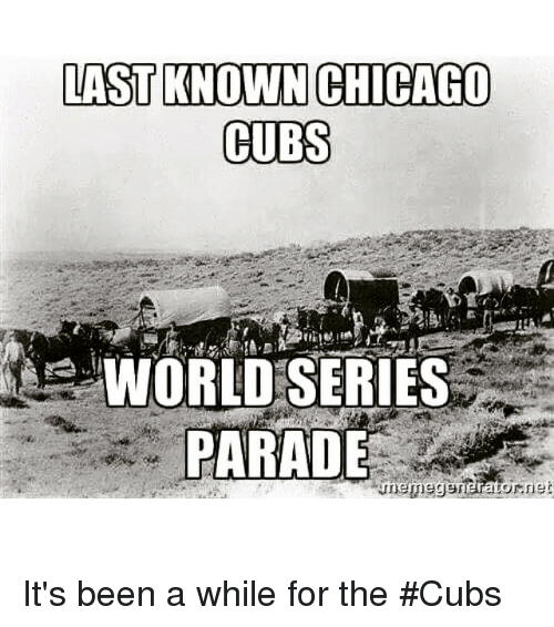 Chicago, Mlb, and Chicago Cubs: LAST KNOWN CHICAGO  CUBS  WORLD SERIES  atornet It's been a while for the Cubs