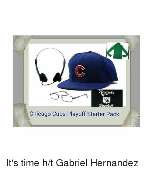 Chicago, Mlb, and Starter Packs: Chicago Cubs Playoff Starter Pack It's time -h-t Gabriel Hernandez