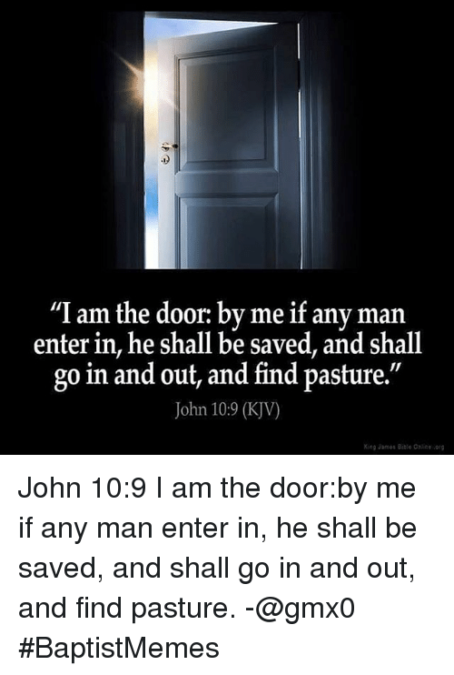 I Am the Door by Me if Any Man Enter in He Shall Be Saved