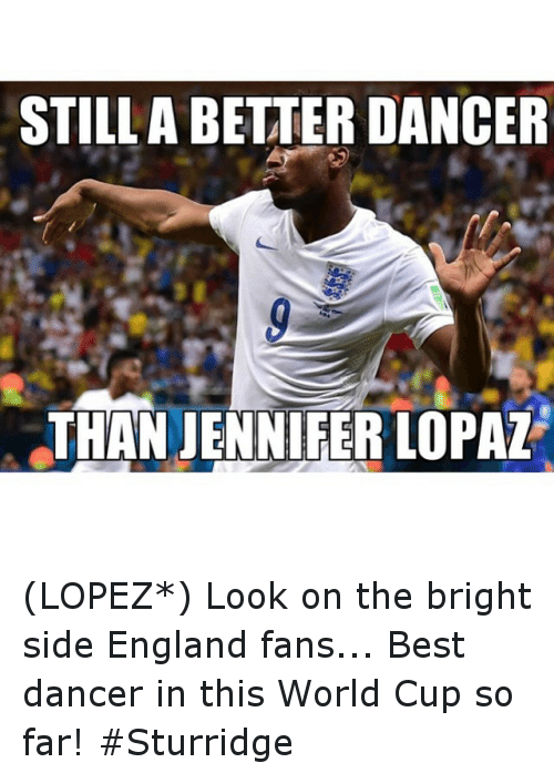 England, Soccer, and Sports: STILL A BETTER DANCER  THAN JENNIFER LOPAL (LOPEZ*) Look on the bright side England fans... Best dancer in this World Cup so far! Sturridge