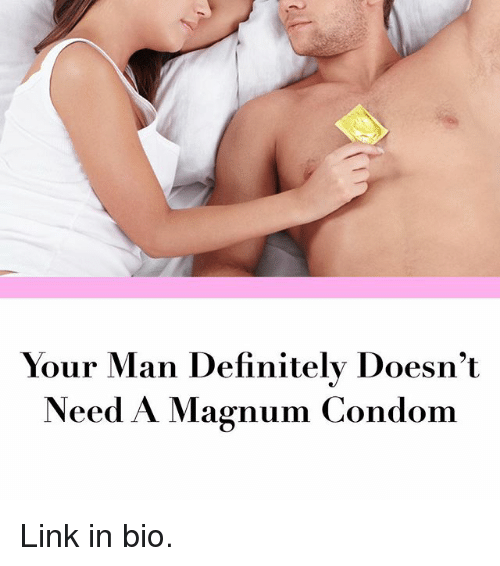 Will a magnum condom fit me