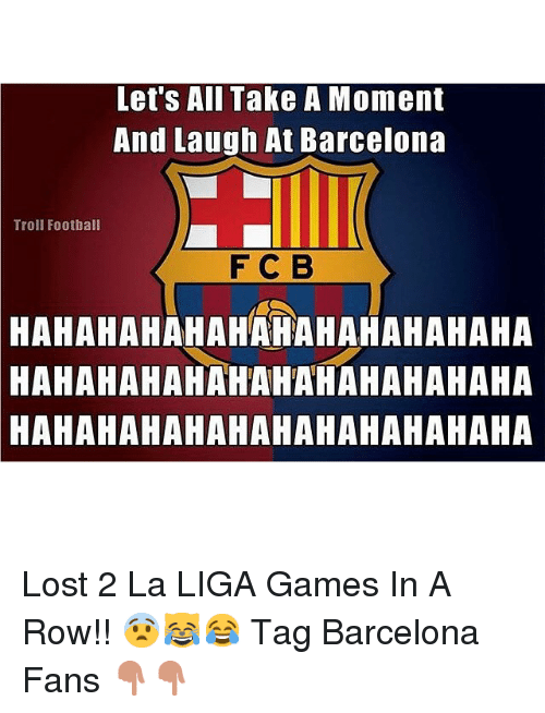 Home Market Barrel Room Trophy Room ◀ Share Related ▶ Barcelona soccer sports Troll Trolling Lost Game Games La Liga Tagged Gaming hahahahahahahahahahahaha next collect meme → Embed it next → Let's All Take A Moment And Laugh At Barcelona Troll Football F C B HAHAHAHAHAHAHAHAHAHAHAHA HAHAHAHAHAHAHAHAHAHAHAHA HAHAHAHAHAHAHAHAHAHAHAHA Lost 2 La LIGA Games In A Row!! 😨😹😂 Tag Barcelona Fans 👇🏼👇🏼 Meme Barcelona soccer sports Troll Trolling Lost Game Games La Liga Tagged Gaming hahahahahahahahahahahaha momentous fanning footballer laugh at laughing at takeing troll football trollings Rowing Laughs Laughed Rowes Fanli Barcelona Barcelona soccer soccer sports sports Troll Troll Trolling Trolling Lost Lost Game Game Games Games La Liga La Liga Tagged Tagged Gaming Gaming hahahahahahahahahahahaha hahahahahahahahahahahaha momentous momentous fanning fanning footballer footballer None None None None None None None None None None Rowing Rowing Laughs Laughs Laughed Laughed Rowes Rowes Fanli Fanli found @ 5103 likes ON 2016-04-10 13:07:43 BY me.me source: instagram view more on me.me