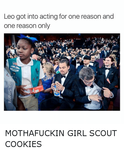 Academy Awards, Cookies, and Girl Scouts: Leo got into acting for one reason and one reason only MOTHAFUCKIN GIRL SCOUT COOKIES
