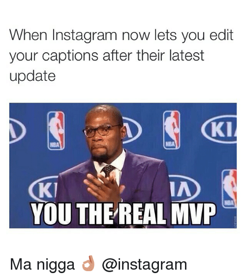 Funny Instagram And Memes When Instagram Now Lets You Edit Your Captions After