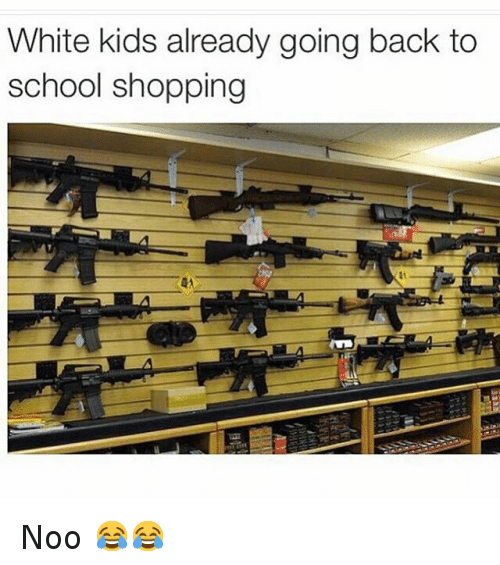 Funny, School, and Shopping: White kids already going back to  school shopping Noo 😂😂