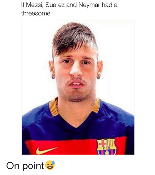 Neymar, Soccer, and Sports: If Messi, Suarez and Neymar had a  threesome On point😅