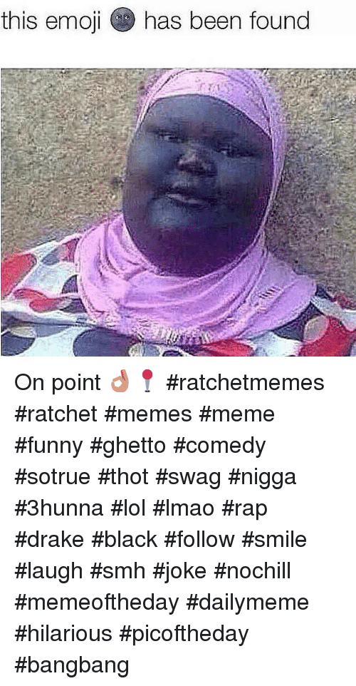 This Emoji Has Been Found On Point 👌📍 Ratchetmemes Ratchet