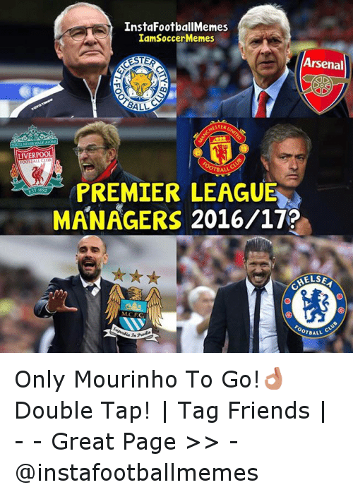 Instagram Only Mourinho To Go Double Tap 19497f instafootballmemes iamsoccer memes lester arsenal baw liverpool ball