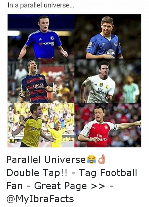 Soccer, Sports, and Tagged: In a parallel universe  FIV  (es Parallel Universe😂👌 Double Tap!! --Tag Football Fan - -Great Page >> -  @MyIbraFacts