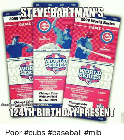 Baseball Birthday And Chicago SEC SEAT STEVE 2099 World Series