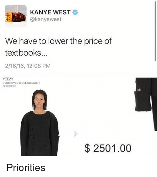 2d0101f5cfd90 KANYE WEST Akanyewest We Have to Lower the Price of Textbooks 21616 ...