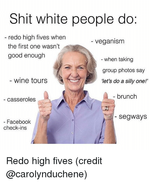 Shit White People Do