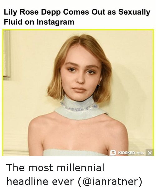 Funny, Instagram, and Millennials: Lily Rose Depp Comes out as Sexually  Fluid on Instagram  KIOSKED Ads X The most millennial headline ever (@ianratner)
