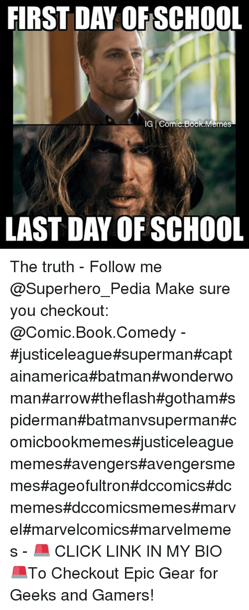 Batman, Books, and Click: FIRST DAY OFSCHOOL  IG I ComicBook Memes  LAST DAY OF SCHOOL The truth--Follow me @Superhero_Pedia-Make sure you checkout: @Comic.Book.Comedy--justiceleaguesupermancaptainamericabatmanwonderwomanarrowtheflashgothamspidermanbatmanvsupermancomicbookmemesjusticeleaguememesavengersavengersmemesageofultrondccomicsdcmemesdccomicsmemesmarvelmarvelcomicsmarvelmemes--🚨 CLICK LINK IN MY BIO-🚨To Checkout Epic Gear for Geeks and Gamers!