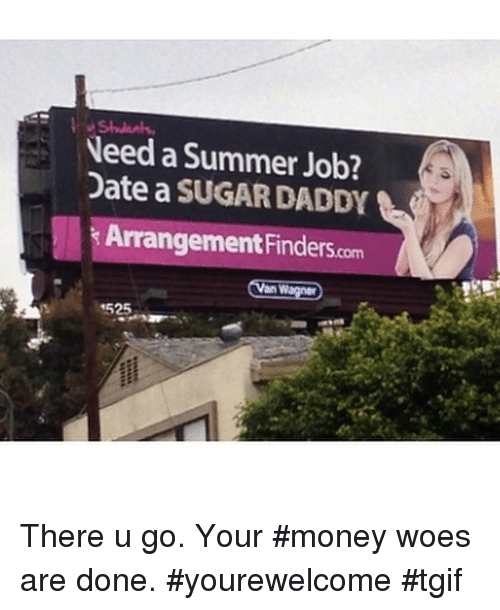 dating funny and money need a summer job date a sugar daddy