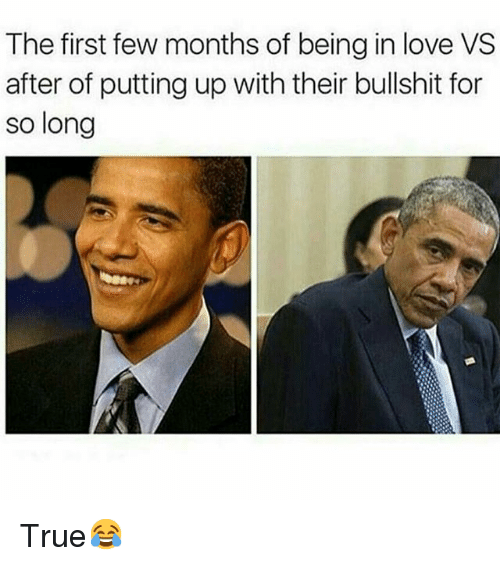 Funny, Love, and True: The first few months of beingin love VS  after of putting up with their bullshit for  so long True😂