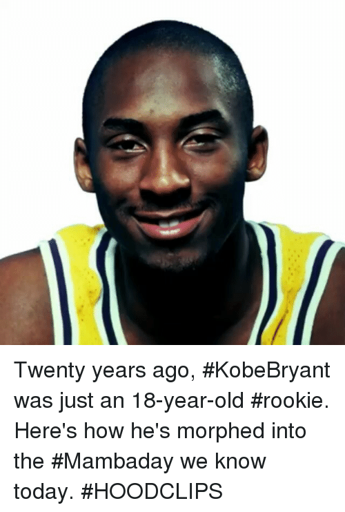 Funny, Today, and Old: Twenty years ago, KobeBryant was just an 18-year-old rookie. Here's how he's morphed into the Mambaday we know today. HOODCLIPS