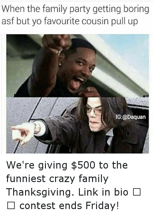 Instagram Were giving 500 to the funniest 7dc78b ✅ 25 best memes about crazy family crazy family memes,Family Memes Funny