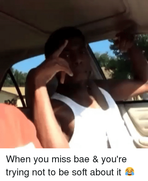Instagram When you miss bae youre 1fe117 25 best when you miss bae memes baes memes, missing bae memes