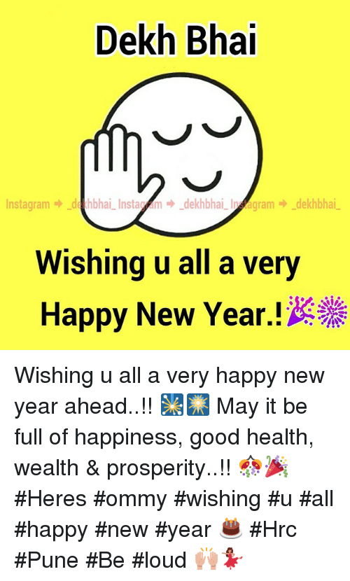 new years good and happy dekh bhai hbhai instag dekhbhai agram dekhbhai nstagram wishing u