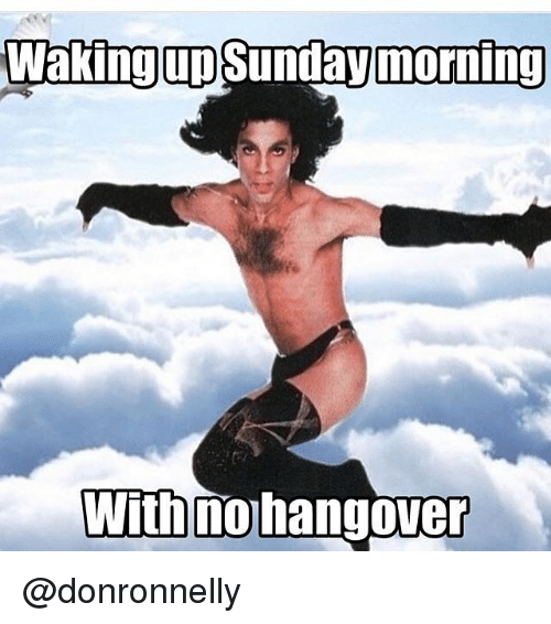 Instagram donronnelly 23ecb8 waking up sunday morning with no hangover funny meme on me me