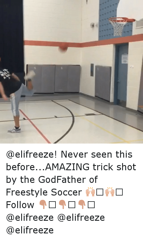 Freestyling, Soccer, and Sports: @elifreeze! Never seen this before...AMAZING trick shot by the GodFather of Freestyle Soccer 🙌🏽🙌🏽 Follow 👇🏽👇🏽👇🏽-@elifreeze-@elifreeze -@elifreeze