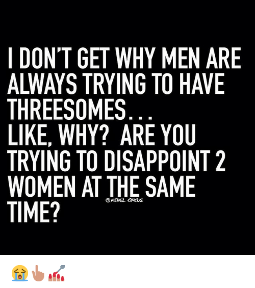 Why have a threesome