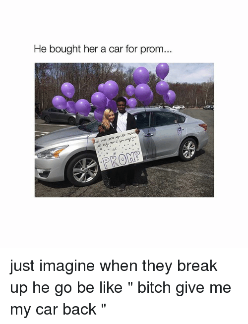 He Bought Her A Car For Prom Just Imagine When They Break Up He Go - Show me my car