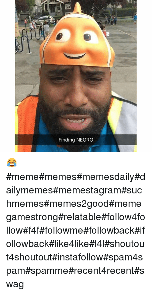Instagram meme memes memesdaily dailymemes memestagram suchmemes memes2good memegamestrong relatable follow4follow f4f followme followback ifollowback like4like l4l shoutout4shoutout instafollow spam4spam spamme recent4recent swag a5a7ce finding negro
